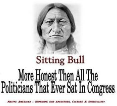 Sitting Bull was a Sun Dancer, he gave his blood, sweat and tears for the Lakota people. He has suffered so that the next generations may continue to live on. Sitting Bull was the most Spiritual person and there is no one who will ever be like him again