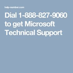 Dial 1-888-827-9060 to get #Microsoft #Technical #Support