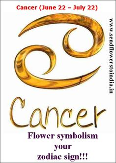 Let's know about the flowers that come under the zodiac sign of Cancer between June 21 and July 22. Lily, water lily, cabbage, lotus, verbena etc symbolized your zodiac sign!!!!  For more info visit: http://bit.ly/1q298j1