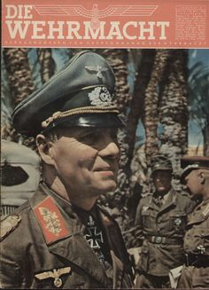 """Erwin Rommel on the cover of """"Die Wehrmacht"""". The Wehrmacht were complicit in murdering millions of civilians in occupied countries."""
