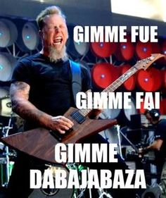 """Gimme Fuel, Gimme Fire, Gimme that which I desire"" translated LMAO. As a Metallica fan....I find this fu*king HILARIOUS"
