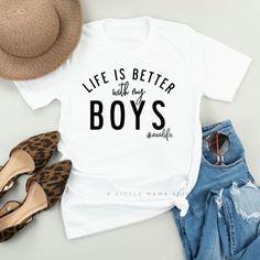 Life is Better with my Boys Boy Mom Shirt Graphic Tee Mom Of Boys Shirt, Mama Shirt, Boys Shirts, Cute Shirts, Women's Shirts, Sassy Shirts, Diy Shirt, Shirt Shop, Shirt Refashion