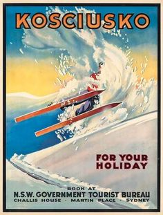 Vintage travel poster: Ski Australia - Kosciusko By J. Harper circa 1930s? (Kosciuszko). For more on the history of skiing in Australia: https://en.wikipedia.org/wiki/Skiing_in_Australia This poster is up for auction at Christies 22 January 2015.