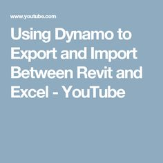 Using Dynamo to Export and Import Between Revit and Excel - YouTube