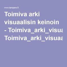 Toimiva arki visuaalisin keinoin - Toimiva_arki_visuaalisin_keinoin.pdf