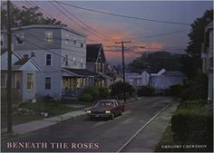 Beneath the Roses: Gregory Crewdson, Russell Banks: 9780810993808: Amazon.com…