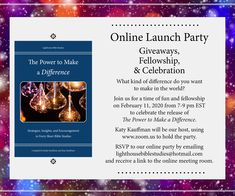 "We're having a party, and you're invited! It's on February 11, 7-9 pm EST, on a private page on the Zoom website. We're giving away a set of 4 copies of our new book, ""power"" prizes, and ""making a difference"" prizes. Visit the Facebook announcement (link given) to see all of the details. RSVP by February 7."
