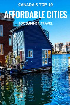 Summer travel season has officially kicked off, but save your pennies because TripAdvisor has uncovered the 10 most affordable Canadian cities this summer!