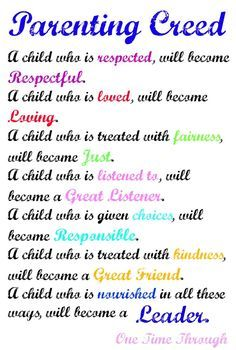 """Kids are like SPONGES! They learn how to BE from how we treat THEM! Love this """"parenting creed!"""" One Time Through #parenting #kids"""