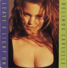 "11.1.12 - Belinda Carlisle ""Leave A Light On"""