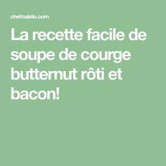 La recette facile de soupe de courge butternut rôti et bacon!