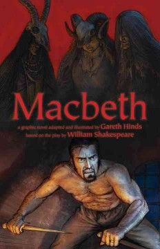 Macbeth by Gareth Hinds - The creator of the graphic novels Beowulf and King Lear presents a visually striking adaptation of Shakespeare's classic story of ambition, madness and murder set in 11th-century Scotland.