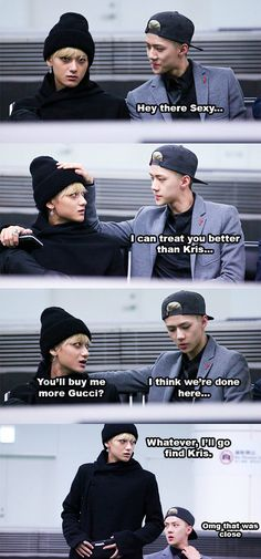 You're nothing to Tao if you ain't got the money to satisfy the diva in him. Nice try Sehun ;) #SeTao