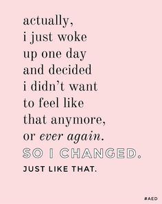 actually, i just woke up one day and decided i didn't want to feel like that anymore... #AED