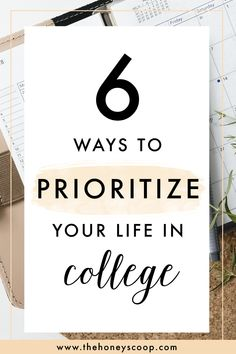 6 Ways To Prioritize Your Life In College at the Honey Scoop - time management, time management college, time management tips, college life, college advice, college advice freshman, college planning, college planner organization
