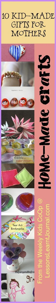 Homemade crafts for mothers day: 10 kid-made gifts for mothers from the Weekly Kids Co-Op. Do you blog about kids? Share your posts here. #LessonsLearntJournal | http://giftsforyourbeloved.blogspot.com