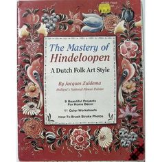 The mastery of Hindeloopen: A Dutch folk art style: Jacques Zuidema