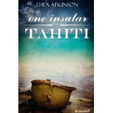 One Insular Tahiti (a novel of the afterlife and reincarnation) (Kindle Edition)By Thea Atkinson