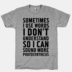 Sometimes I Use Words | T-Shirts, Tank Tops, Sweatshirts and Hoodies | HUMAN