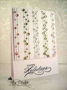 I am in awe of this card made by Joy Taylor.   Simple and Stunning!