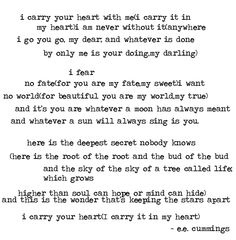 I carry your heart with me(I carry it in - e.e. cummings)