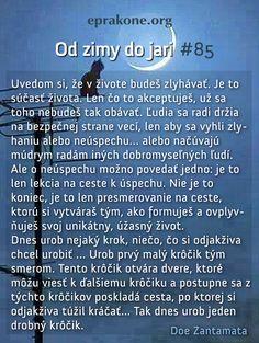 Od zimy do jari: deň 85 Development Quotes, Self Development, Motto, Sayings, Blog, Life, Lyrics, Blogging, Mottos