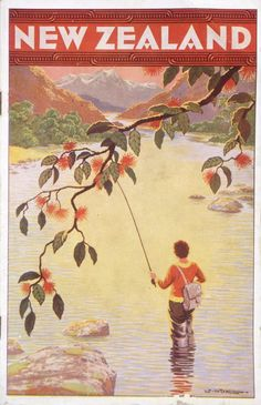 Mitchell, Leonard Cornwall : New Zealand [Woman fishing. New Zealand Art, New Zealand Travel, Fly Fishing, Fishing Tips, Women Fishing, Walleye Fishing, Fishing Quotes, Fishing Tackle, Tourism Poster