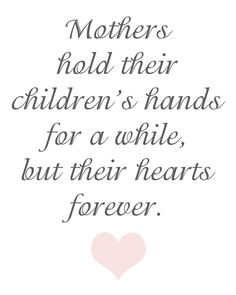 Valentine Day Quotes Coupons For Mom Mothers Day Mothers Hold Their Childrens Hands Mothers Love Quotes My Quotes Mothers Day Quotes, Mom Quotes, Mothers Love, Family Quotes, Happy Mothers Day, Great Quotes, Life Quotes, Inspirational Quotes, Daughter Quotes