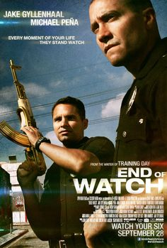 End of Watch. From the Writer of 'Training Day.' Starring Jake Gyllenhaal and Michael Pena.