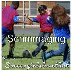 Scrimmaging - the best practices!