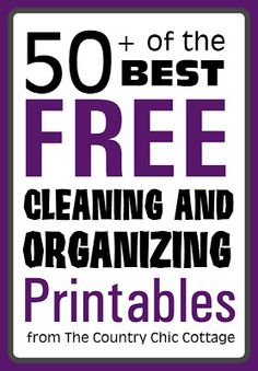 50 Best FREE Cleaning and Organizing Printables for your Home or Office.