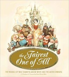 [BOOK REVIEW] The Fairest One of All: The Making of Walt Disney's Snow White and the Seven Dwarfs