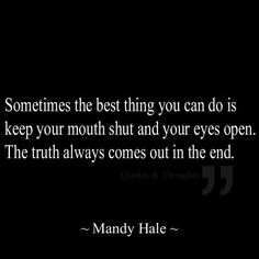 """The Truth Always Comes Out"""""""
