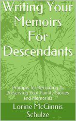 I'm excited to announce Sharing Memories prompts are now published in an ebook Writing Your Memoirs For Descendants: Prompts for Record...