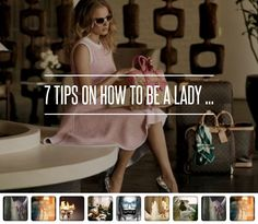 7 Tips on How to Be a Lady ... → #Lifestyle #Thought