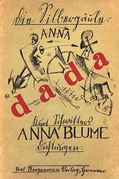 Cover of Anna Blume, by Kurt Schwitters, Characteristic of the Dada era through its use of widely scattered and mixed typography. Tristan Tzara, Kurt Schwitters, Dada Manifesto, Dada Collage, Dada Movement, Hans Richter, Dada Art, Francis Picabia, Marcel Duchamp