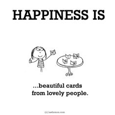 http://lastlemon.com/happiness/ha0178/ HAPPINESS IS...beautiful cards from lovely people.