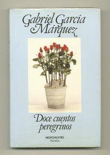 12 cuentos peregrinos- Gabriel García Márquez