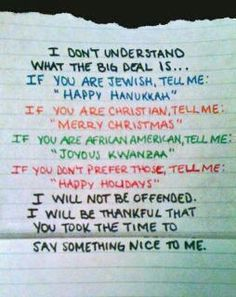 Happy Holidays: Ignore the words and just appreciate the sentiment.