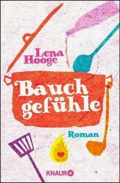 Lesendes Katzenpersonal: [Rezension] Lena Hooge - Bauchgefühle