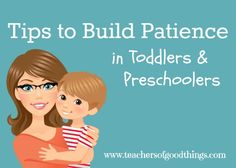 Tips to Build Patience in Toddlers & Preschoolers | www.teachersofgoodthings.com