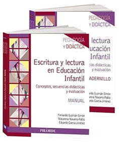 Escritura y lectura en Educación Infantil : conceptos, secuencias didácticas y evaluación / Fernando Guzmán-Simón, Macarena Navarro-Pablo, Eduardo García-Jiménez