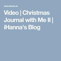Video   Christmas Journal with Me II   iHanna's Blog