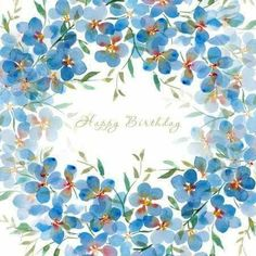 Birth Day QUOTATION – Image : Quotes about Birthday – Description Victoria Nelson – birthday blue watercolour copy.jpg Sharing is Caring – Hey can you Share this Quote ! Happy Birthday Wishes Cards, Happy Birthday Flower, Happy Birthday Quotes, Happy Birthday Images, Birthday Pictures, Birthday Fun, Happy B Day, Christmas Wishes, Creations