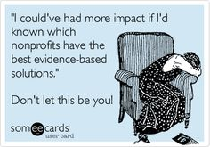 """I could've had more impact if I'd known which nonprofits have the best evidence-based solutions."" Don't let this be you!"