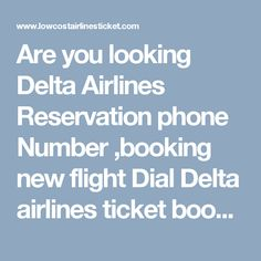 Delta Airlines Phone Number: WASHINGTON – Delta Air Lines ...