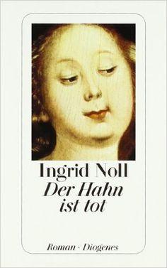 Noll, Ingrid: Der hahn ist tot, 1991 (830 Nol - Standort: Krimi)