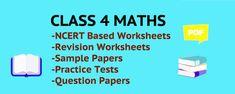 Class 4 Maths NCERT based worksheets, Sample Question Papers Sample Question Paper, Model Question Paper, Sample Paper, Worksheets For Class 1, Math Worksheets, Class 4 Maths, Revision Notes, Math Questions, Mathematics