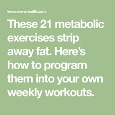 These 21 metabolic exercises strip away fat. Here's how to program them into your own weekly workouts. Weekly Workouts, Gym Workouts, At Home Workouts, Workout Fitness, Fitness Gear, Fitness Diet, Health Fitness, Cardio For Fat Loss, Fat Burning Cardio