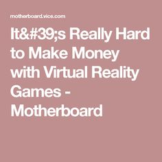 Even after keeping staff to a minimum, Eerie Bear's Vive launch game lost money. Virtual Reality Games, Lost Money, Really Hard, How To Make Money